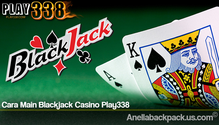 Cara Main Blackjack Casino Play338