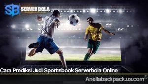 Cara Prediksi Judi Sportsbook Serverbola Online