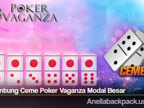 Cara Untung Ceme Poker Vaganza Modal Besar