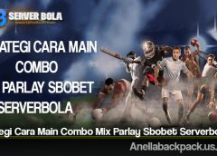 Strategi Cara Main Combo Mix Parlay Sbobet Serverbola