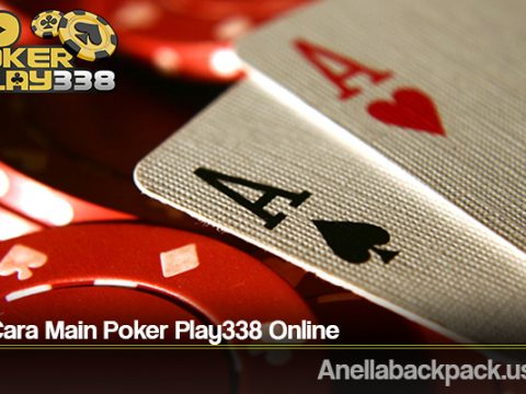 Tips Cara Main Poker Play338 Online