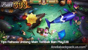 Tips Rahasia Untung Main Tembak Ikan Play338