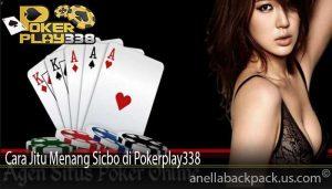 Cara Jitu Menang Sicbo di Pokerplay338