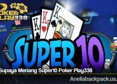 Cara Supaya Menang Super10 Poker Play338