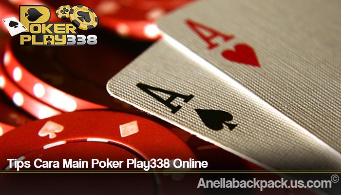 Tips Cara Main Poker Play338 Online