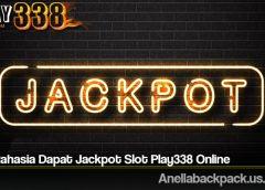 Trik Rahasia Dapat Jackpot Slot Play338 Online