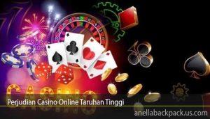Perjudian Casino Online Taruhan Tinggi